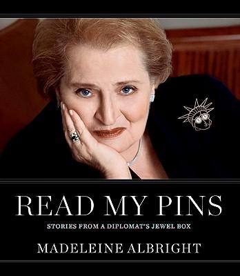 Read My Pins By Albright, Madeleine Korbel/ Shocas, Elaine/ Becker, Vivienne/ Woodward, Bill/ Taylor, John Bigelow (PHT)/ Dubler, Dianne (PHT)