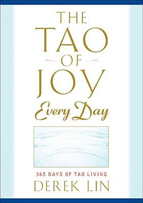 The Tao of Joy Every Day By Lin, Derek